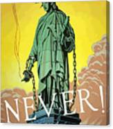 Statue Of Liberty In Chains -- Never Canvas Print