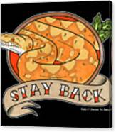Stay Back Reticulated Python Canvas Print