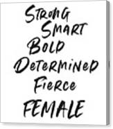 Strong Smart Bold Female- Art By Linda Woods Canvas Print