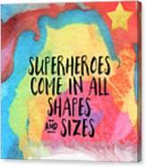 Superheroes- inspirational art by Linda Woods Canvas Print