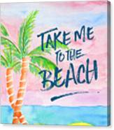 Take Me To The Beach Palm Trees Watercolor Painting Canvas Print