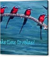 Take Time To Relax Canvas Print