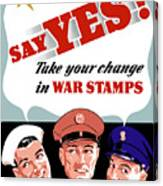 Take Your Change In War Stamps Canvas Print