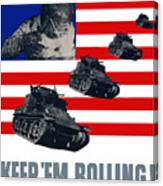 Tanks -- Keep 'em Rolling Canvas Print