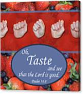 Taste And See Canvas Print