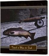 Teach A Man To Fish Canvas Print