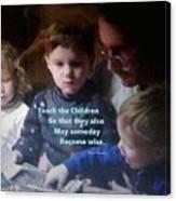 Teach The Children Canvas Print