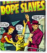 Teen-age Dope Slaves Canvas Print