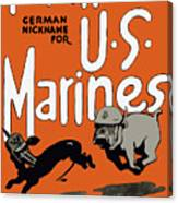 Teufel Hunden - German Nickname For Us Marines Canvas Print