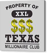 Texas Millionaire Club Canvas Print