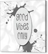 Text Art Good Vibes Only - Grey Canvas Print