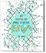 Text Art She Believed - Cyan White - Splashes Canvas Print