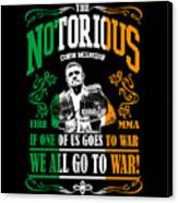 Th Notorious Conor Mcgregor Inspired Design If One Of Us Goes To War We All Go To War Canvas Print