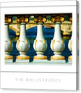 The Balustrades Poster Canvas Print