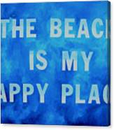 The Beach Is My Happy Place 2 Canvas Print