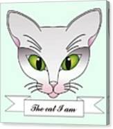 The Cat I Am Canvas Print