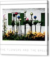 The Flowers And The Balls Poster Canvas Print