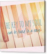 The Key To My Soul Canvas Print
