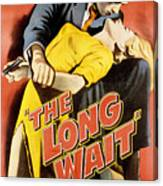 The Long Wait, Anthony Quinn, Peggie Canvas Print