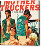The Mother Truckers Canvas Print