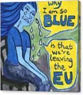 The Reason Why I Am So Blue Canvas Print