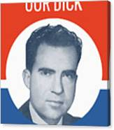 They Can't Lick Our Dick - Nixon '72 Election Poster Canvas Print