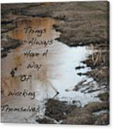 Things Have A Way Canvas Print