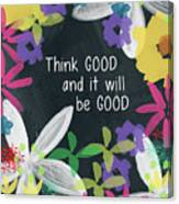Think Good- Art By Linda Woods Canvas Print