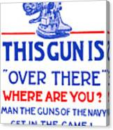 This Gun Is Over There - Usn Ww1 Canvas Print