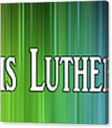 This Is Me. This Is Lutheran. This Is Love. Canvas Print