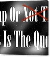 To Nap Or Not To Nap That Is The Question Canvas Print