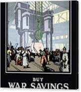 To Prevent This - Buy War Savings Certificates Canvas Print