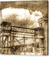 Tobaco Dock London Vintage Canvas Print