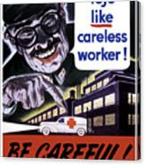 Tojo Like Careless Workers - Ww2 Canvas Print