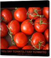 Tomato Tomahto Fine Art Food Photo Poster Canvas Print