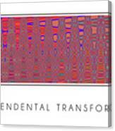 Transcendental Transformation Canvas Print