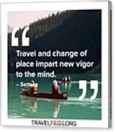 Travel Imparts New Vigor Canvas Print