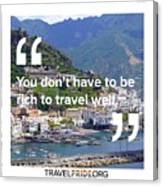 Travel Well Canvas Print