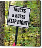 Trucks And Buses Keep Right Canvas Print