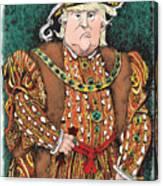 Trump As King Henry Viii Canvas Print