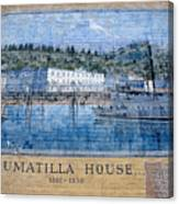 Umatilla House 1857 - 1930 Canvas Print