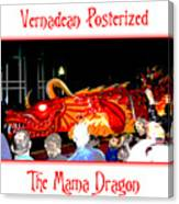 Vernadean Posterized - The Mama Dragon Canvas Print