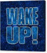 Wake Up Space Background Canvas Print