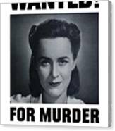Housewife Wanted For Murder - Ww2 Canvas Print