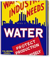 War Industry Needs Water - Wpa Canvas Print