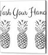 Wash Your Hands Pineapples- Art By Linda Woods Canvas Print