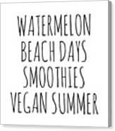 Watermelon, Beach Days Smoothies Canvas Print