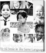 We All Smile In The Same Language Canvas Print