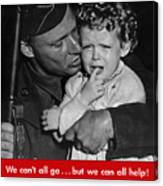We Can't All Go - Ww2 Propaganda  Canvas Print