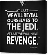 We Will Have Revenge Canvas Print